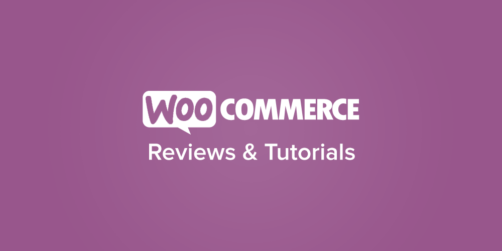 WooCommerce reviews + tutorials