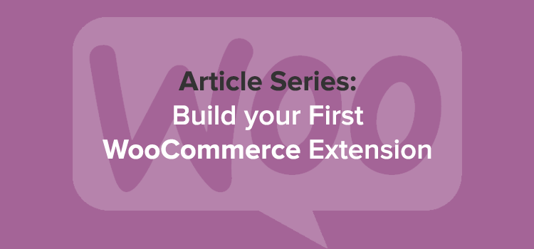 Build first WooCommerce extension
